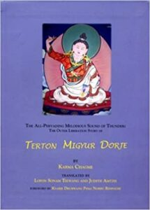 All-pervading Melodies Sound of Thunder: The Outer Liberation Story of Tertön Migyur Dorje By Karma Chagme